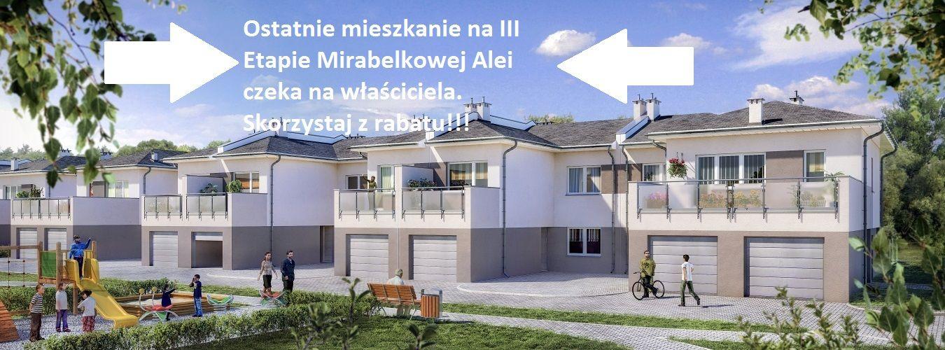 Mirabelkowa Aleja Etap III- ostatnie mieszkanie- mega rabat!!
